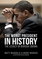 The Worst President in History : The Legacy of Barack Obama