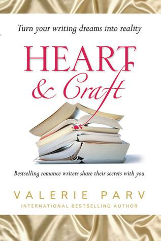 Heart and Craft: Bestselling Romance Writers Share Their Secret