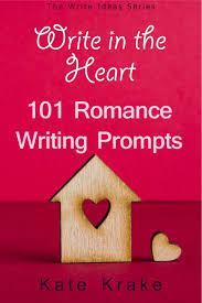 Write the Heart: 101 Romance Writing Prompts