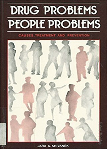 Drug problems, people problems : causes, treatment, and prevention..