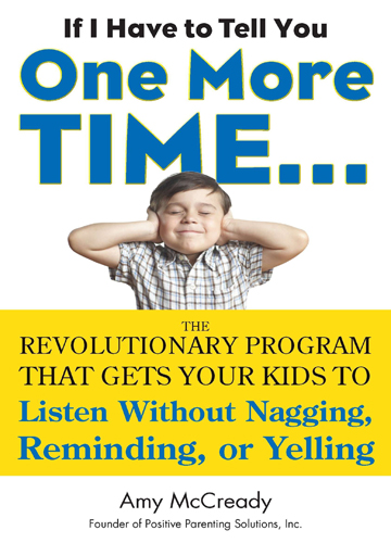 One more time ... : the revolutionary program that gets your kids to listen without nagging, reminding, or yelling.