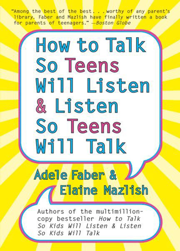 How to talk so teens will listen & liste