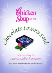 Chicken soup for the chocolate lovers soulbindulging in our sweetest moments.