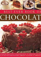 Best-ever book of chocolate : luxurious treats for total indulgence : 135 irresistible recipes shown in 260 stunning photographs