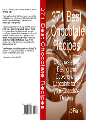 371 Best Chocolate Recipes: Mouthwatering Baking and Cooking with Chocolate for all your Chocolate Desires