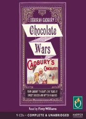 Chocolate Wars From Cadbury to Kraft: 200 Years of Sweet Success and Bitter Rivalry