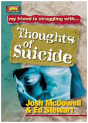 My friend is struggling with…thoughts of suicide