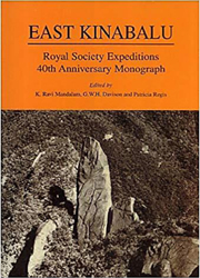 EAST KINABALU: ROYAL SOCIETY EXPEDITIONS 40TH ANNIVERSARY MONOGRAPH