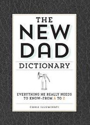 The New Dad Dictionary: Everything He Really Needs to Know