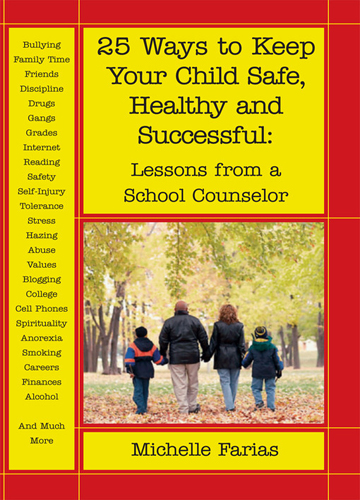 25 Ways to Keep Your Child Safe, Healthy and Successful Lessons from a School Counselor