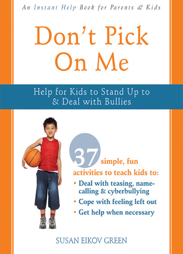 Don't Pick On Me Help for Kids to Stand Up to and Deal with Bullies