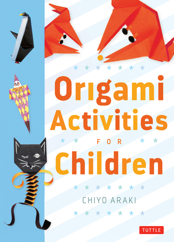 Origami Activities for Children Make Simple Origami-for-Kids Projects with This Easy Origami Book: Origami Book with 20 Fun Projects