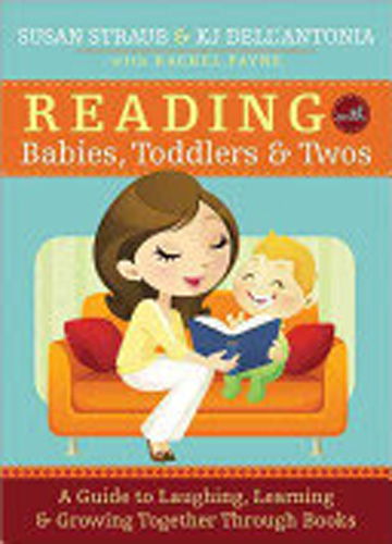 Reading with babies, toddlers & twos : a guide to laughing, learning & growing together through books