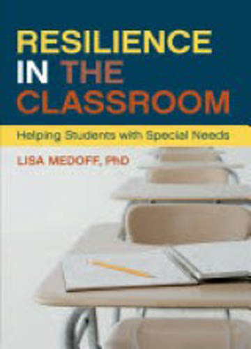 Resilience in the classroom : helping students with special needs