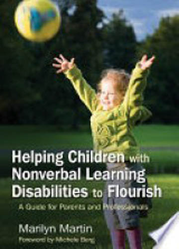 Helping children with nonverbal learning disabilities to flourish : a guide for parents and professionals
