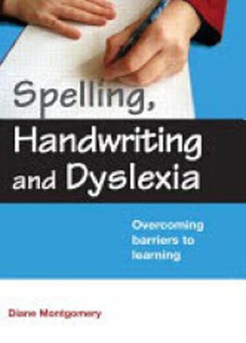 Spelling, handwriting and dyslexia : overcoming barriers to learning.