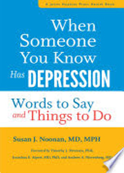 When Someone You Know Has DEPRESSION : Words to Say and Things to Do