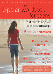 The Bipolar Workbook for Teens DBT Skills to Help You Control Mood Swings