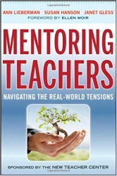 Mentoring teachers : navigating the real-world tensions
