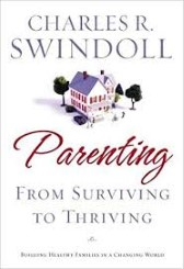 Parenting : from surviving to thriving : building healthy families in a changing world.