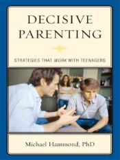 Decisive Parenting (Strategies That Work with Teenagers)