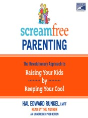 Screamfree Parenting (10th Anniversary Revised Edition: How to Raise Amazing Adults by Learning to Pause More and React Less)