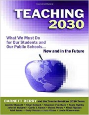 Teaching 2030 : what we must do for our students and our public schools - now and in the future.