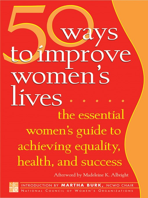 50 Ways to Improve Women's Lives (The Essential Women's Guide for Achieving Equality, Health, and Success)