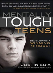 MENTALLY TOUGH TEENS : DEVELOPING A WINNING MINDSET