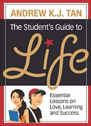 The student's guide to life : essential lessons on love, learning and success