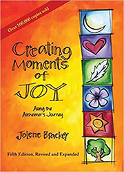 Creating Moments of JOY : Along the Alzheimer's Journey